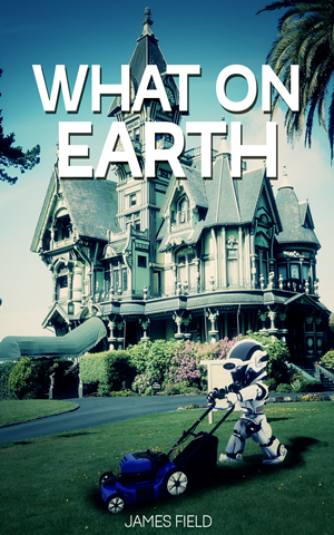 What on Earth: sci fi short stories collection